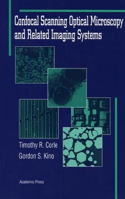 Confocal Scanning Optical Microscopy and Related Imaging Systems (Hardback)