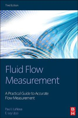Fluid Flow Measurement: A Practical Guide to Accurate Flow Measurement (Hardback)