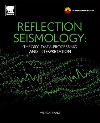 Reflection Seismology: Theory, Data Processing and Interpretation (Hardback)