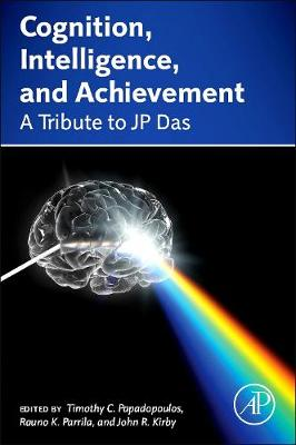 Cognition, Intelligence, and Achievement: A Tribute to J. P. Das (Hardback)