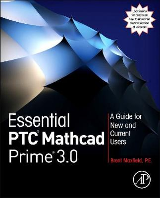 Essential PTC (R) Mathcad Prime (R) 3.0: A Guide for New and Current Users (Paperback)