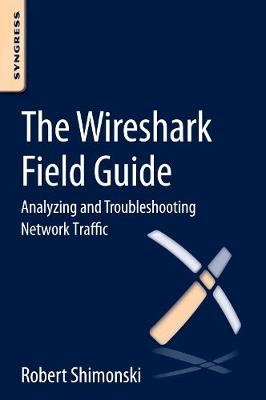The Wireshark Field Guide: Analyzing and Troubleshooting Network Traffic (Paperback)
