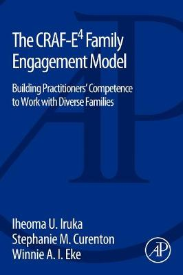 The CRAF-E4 Family Engagement Model: Building Practitioners' Competence to Work with Diverse Families (Paperback)