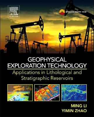 Geophysical Exploration Technology: Applications in Lithological and Stratigraphic Reservoirs (Hardback)
