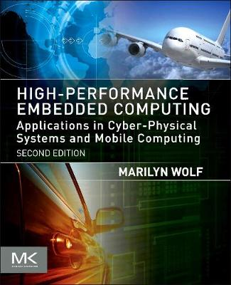 High-Performance Embedded Computing: Applications in Cyber-Physical Systems and Mobile Computing (Paperback)