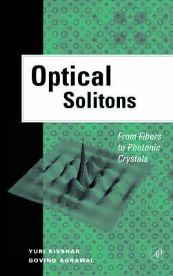 Optical Solitons: From Fibers to Photonic Crystals (Hardback)