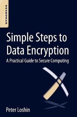 Simple Steps to Data Encryption: A Practical Guide to Secure Computing (Paperback)