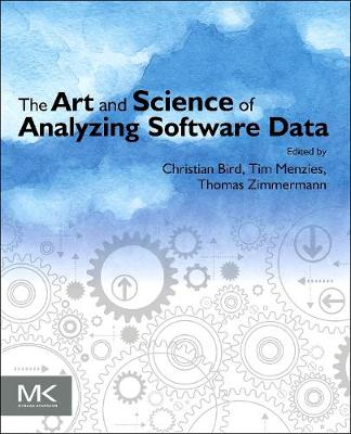 The Art and Science of Analyzing Software Data (Paperback)