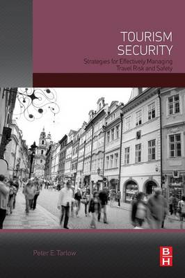 Tourism Security: Strategies for Effectively Managing Travel Risk and Safety (Paperback)