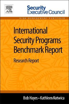 International Security Programs Benchmark Report: Research Report (Paperback)