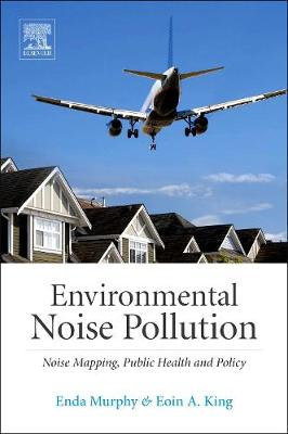 Environmental Noise Pollution: Noise Mapping, Public Health, and Policy (Hardback)