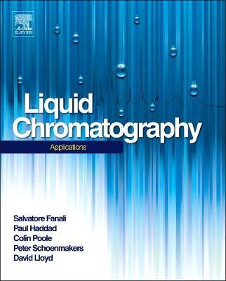 Liquid Chromatography: Applications - Handbooks in Separation Science (Hardback)