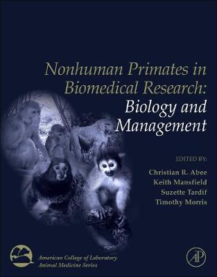 Nonhuman Primates in Biomedical Research,Two Volume Set - American College of Laboratory Animal Medicine