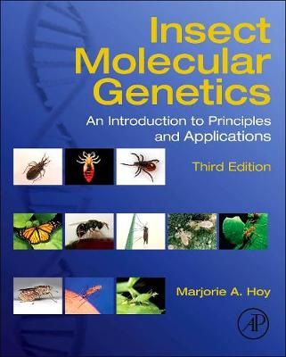 Insect Molecular Genetics: An Introduction to Principles and Applications (Hardback)