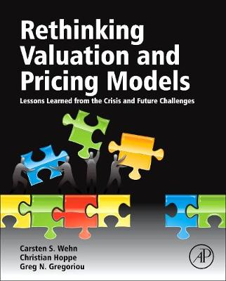 Rethinking Valuation and Pricing Models: Lessons Learned from the Crisis and Future Challenges (Hardback)