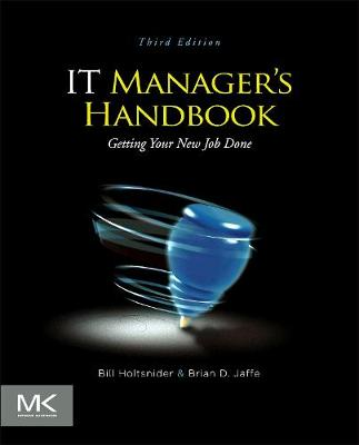 IT Manager's Handbook: Getting your New Job Done (Paperback)