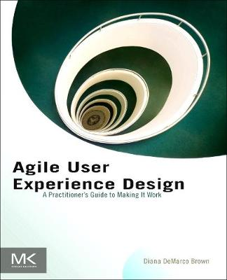 Agile User Experience Design: A Practitioner's Guide to Making It Work (Paperback)