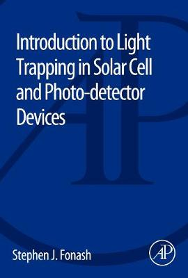 Introduction to Light Trapping in Solar Cell and Photo-detector Devices (Paperback)