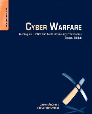 Cyber Warfare: Techniques, Tactics and Tools for Security Practitioners (Paperback)
