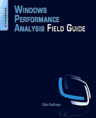 Windows Performance Analysis Field Guide (Paperback)