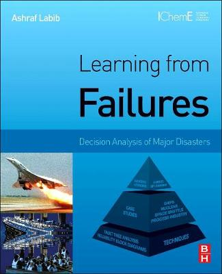Learning from Failures: Decision Analysis of Major Disasters (Hardback)