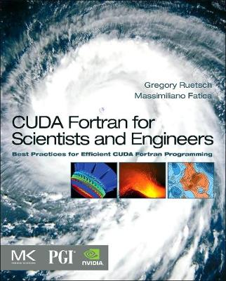 CUDA Fortran for Scientists and Engineers: Best Practices for Efficient CUDA Fortran Programming (Paperback)