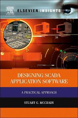 Designing SCADA Application Software: A Practical Approach (Hardback)