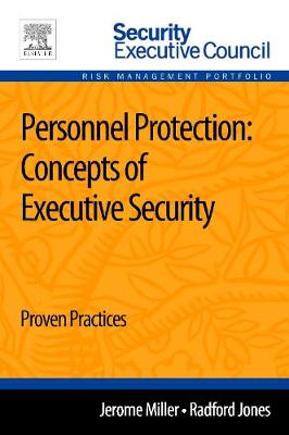 Personnel Protection: Concepts of Executive Security 1e (Paperback)