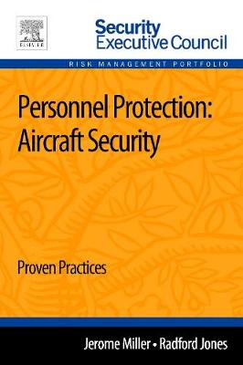 Personnel Protection: Aircraft Security: Proven Practices 1e (Paperback)