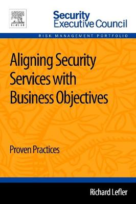 Aligning Security Services with Business Objectives 1e (Paperback)