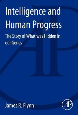 Intelligence and Human Progress: The Story of What was Hidden in our Genes (Paperback)