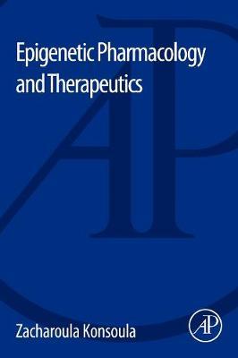 Epigenetic Pharmacology and Therapeutics (Paperback)