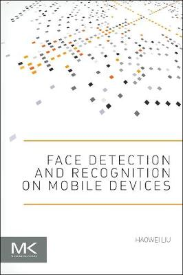 Face Detection and Recognition on Mobile Devices (Paperback)