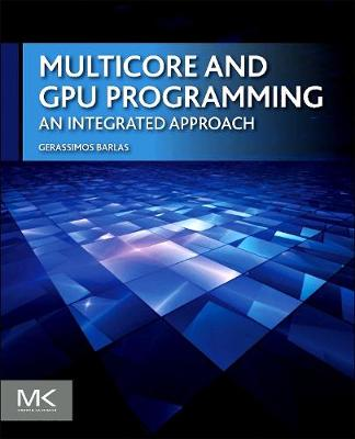 Multicore and GPU Programming: An Integrated Approach (Paperback)