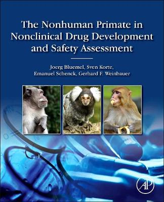 The Nonhuman Primate in Nonclinical Drug Development and Safety Assessment (Hardback)