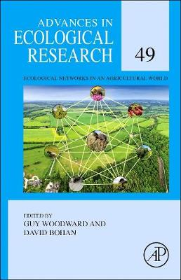 Ecological Networks in an Agricultural World: Volume 49 - Advances in Ecological Research (Hardback)