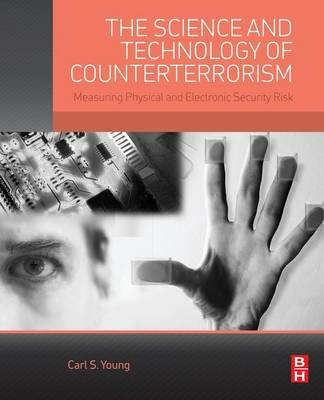 The Science and Technology of Counterterrorism: Measuring Physical and Electronic Security Risk (Paperback)