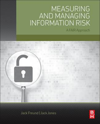 Measuring and Managing Information Risk: A FAIR Approach (Paperback)