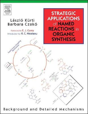 Strategic Applications Of Named Reactions in Organic Synthesis PowerPDF Edition: Background and Detailed Mechanisms (Paperback)
