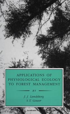 Applications of Physiological Ecology to Forest Management - Physiological Ecology (Hardback)
