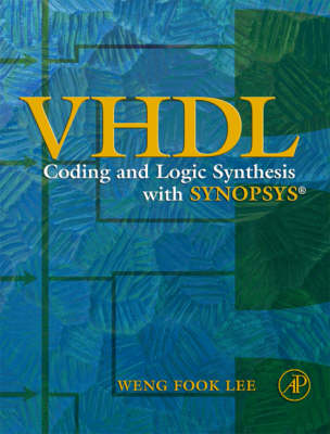 Vhdl Coding and Logic Synthesis with Synopsys (Hardback)