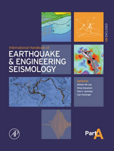 International Handbook of Earthquake & Engineering Seismology, Part A: Volume 81A - International Geophysics (Hardback)