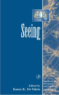 Seeing - Handbook of Perception and Cognition (Hardback)