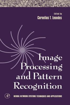 Image Processing and Pattern Recognition: Volume 5 - Neural Network Systems Techniques and Applications (Hardback)