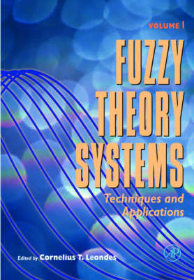 Fuzzy Theory Systems, Four-Volume Set: Techniques and Applications (Hardback)