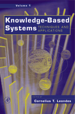 Knowledge-Based Systems, Four-Volume Set: Techniques and Applications (Hardback)
