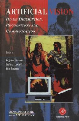 Artificial Vision: Image Description, Recognition, and Communication - Signal Processing and Its Applications (Hardback)