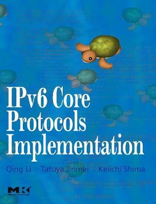 IPv6 Core Protocols Implementation - The Morgan Kaufmann Series in Networking (Hardback)