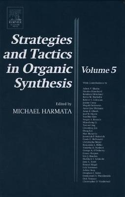 Strategies and Tactics in Organic Synthesis: Volume 5 - Strategies and Tactics in Organic Synthesis (Hardback)
