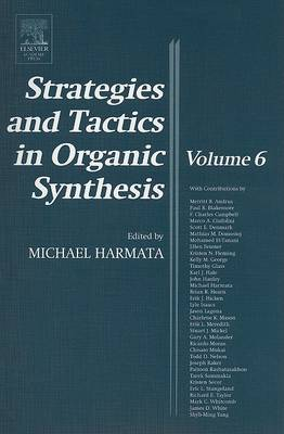 Strategies and Tactics in Organic Synthesis: Volume 6 - Strategies and Tactics in Organic Synthesis (Paperback)